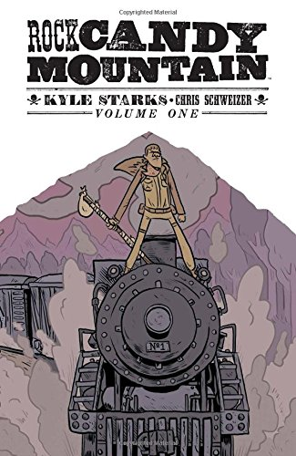 Rock Candy Mountain Volume 1 (Powell Schweizer)