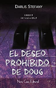 El Deseo prohibido de Doug par Darlis Stefany Stefany