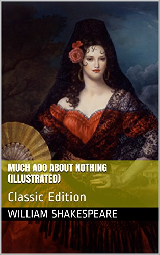 Much Ado about Nothing (Illustrated): Classic Edition
