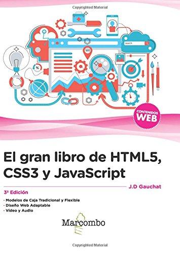 El gran libro de HTML5, CSS3 y JavaScript 3ª Edición por GAUCHAT JOHN D