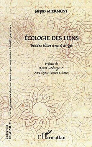 Ecologie des liens: (Troisième édition revue et corrigée) par Jacques Miermont