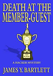 Death at the Member-Guest: A Hacker Mystery (The Hacker Golf Mysteries Book 3)