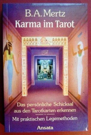 Karma im Tarot. Das persönliche Schicksal aus den Tarotkarten. Mit praktischen Legemethoden