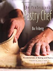 The Professional Pastry Chef: Fundamentals of Baking and Pastry by Friberg, Bo (2002) Hardcover