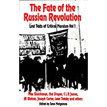 Fate of the Russian Revolution: v. 1: Lost Texts of Critical Marxism (English Edition)