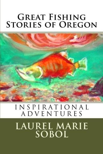 Great Fishing Stories of Oregon (Little House of Miracles) (English Edition) Trolling Bank