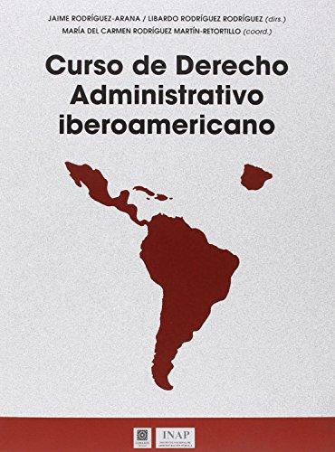 Curso de Derecho Administrativo Iberoamericano por Jaime Rodríguez-Arana Muñoz y otros