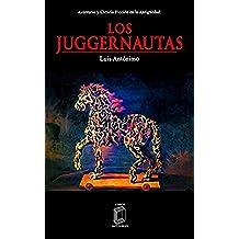 Los juggernautas: Aventuras y ciencia ficción en la antigüedad. (Edición revisada)