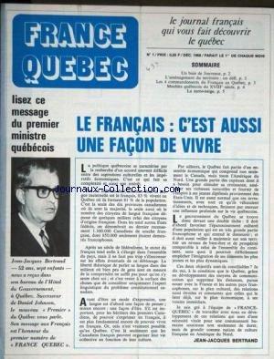 FRANCE QUEBEC [No 1] du 01/12/1968 - LE FRANCAIS - C'EST AUSSI UNE FACON DE VIVRE - MESAGEDU PREMIER MINISTRE QUEBECOIS JEAN-JACQUES BERTRAND - L'AMENAGEMENT DU TERRITOIRE - LES 4 COMMANDEMENTS DU FRANCAIS AU QUEBEC - LA MOTO-NEIGE.
