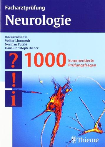 Facharztprüfung Neurologie: 1000 kommentierte Prüfungsfragen