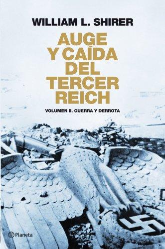 Auge y caída del Tercer Reich Volumen II: Guerra y derrota ((Fuera de colección)) por William L. Shirer