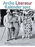 Arche Literatur Kalender 2015: Thema: Feste & Feiern