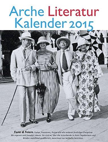 Arche Literatur Kalender 2015: Feste & Feiern