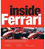 [(Inside Ferrari: Unique Behind-The-Scenes Photography of the World's Greatest Motor Racing Team )] [Author: Maurice Hamilton] [Jul-2010]