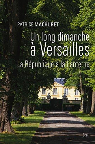 Un long dimanche à Versailles. La République à La