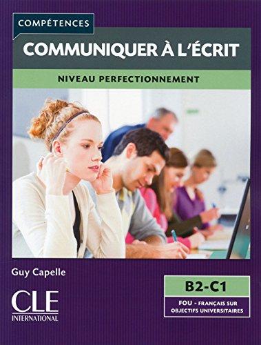 Competences 2eme Edition: Mieux Communiquer a L'ecrit par Guy Capelle