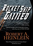 Best Juvenile Books - Rocket Ship Galileo (Heinlein's Juveniles Book 1) Review