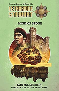 Lethbridge-Stewart: Mind of Stone by [McLaughlin, Iain]
