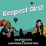 Respect 2K15 (Salento Guys Vs Alborosie & Junion Reid)