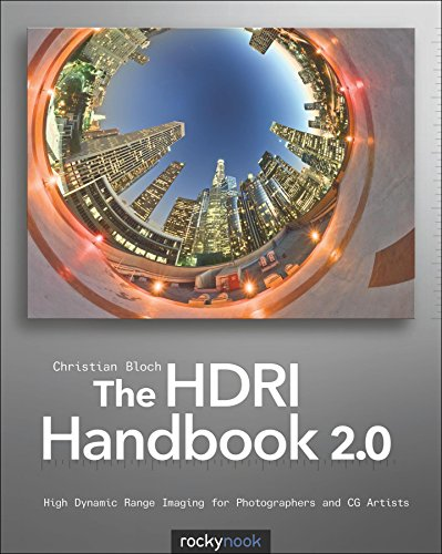The HDRI Handbook 2.0: High Dynamic Range Imaging for Photographers and CG Artists (English Edition)