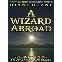 A Wizard Abroad, International Edition (Young Wizards Book 4) (English Edition)