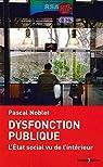 Dysfonction publique, l'Etat social vu de l'intérieur par Pascal