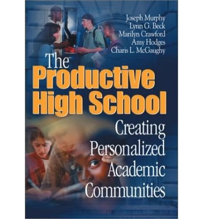 [(The Productive High School: Creating Personalized Academic Communities )] [Author: Joseph F. Murphy] [Mar-2001]