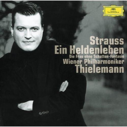 """Strauss: Ein Heldenleben; Symphonic Fantasy from """"Die Frau ohne Schatten"""""""