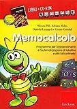 Memocalcolo. Programma per l'apprendimento e l'automatizzazione di tabelline e altri fatti aritmetici. Kit. Con CD-ROM
