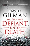 Defiant Unto Death (Master of War Book 2) by David Gilman