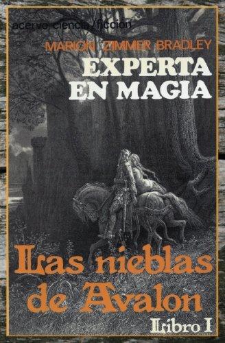Experta en Magia: Libro 1 de Las Nieblas de Avalon: Volume 1 por Marion Zimmer Bradley