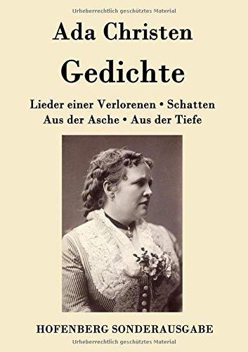 Gedichte: Lieder einer Verlorenen / Aus der Asche / Schatten / Aus der Tiefe