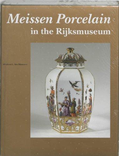 Meissen Porcelain: In the Rijksmuseum (Catalogues of the decorative arts in the Rijksmuseum Amsterdam) por Abraham L. den Blaauwen