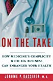 Image de On the Take: How Medicine's Complicity with Big Business Can Endanger Your Health