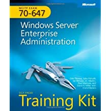 MCITP Self-Paced Training Kit (Exam 70-647): Windows Server Enterprise Administration 1st edition by Orin Thomas, Paul Mancuso, John Policelli, Ian McLean, J.C. (2008) Hardcover