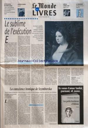 MONDE DES LIVRES (LE) du 13/12/1996 - LE FEUILLETON DE PIERRE LEPAPE - DICTIONNAIRE D'ETHIQUE ET DE PHILOSOPHIE MORALE SOUS LA DIRECTION DE MONIQUE CANTO-SPERBER - GEORGES DARIEN - SPECIAL LIVRES D'ART - LA CHRONIQUE DE ROGER-POL DROIT - LE SUBLIME DE L'EXECUTION PAR PHILIPPE DAGEN - LA CONSCIENCE IRONIQUE DE SZYMBORSKA PAR PATRICK KECHICHIAN - LES PETITS BONHEURS D'HELOISE PAR CHRISTIANE BAROCHE.