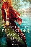 Die List der Wanderhure: Roman (Die Wanderhuren-Reihe, Band 6) - Iny Lorentz
