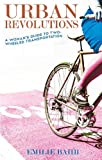 Urban Revolutions : A Woman's Guide to Two-Wheeled Transportation (Bicycle)