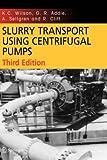 Slurry Transport Using Centrifugal Pumps (Elsevier Handling & Processing of Solids Series)