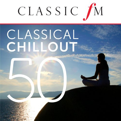 50 Classical Chillout - by Cla...