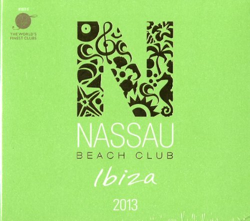 Nassau Beach Club Ibiza 2013 [Import anglais]