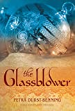 The Glassblower (The Glassblower Trilogy Book 1) by Petra Durst-Benning
