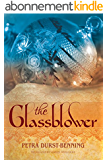 The Glassblower (The Glassblower Trilogy Book 1) (English Edition)