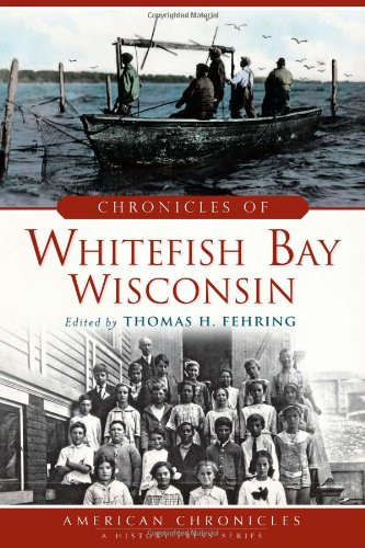 Chronicles of Whitefish Bay, Wisconsin (American Chronicles)
