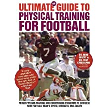 The Ultimate Guide to Physical Training for Football (The Ultimate Guides)