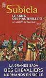 Le Sang des Hauteville, Tome 3 - Les jardins de Palerme (1130-1166)