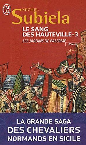 Le Sang Des Hauteville Tome 3 Les Jardins De Palerme 1130 1166 [Pdf/ePub] eBook