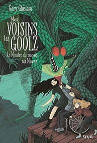 Mes voisins les Goolz, tome 2 : Le Monstre du Marais des Mauves par Gary Ghislain