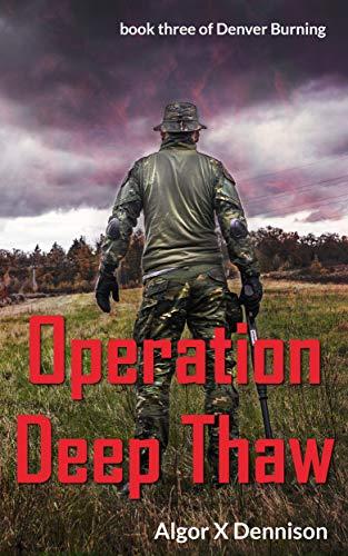 Operation Deep Thaw (Denver Burning Book 3) (English Edition ...