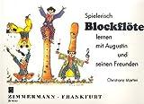 Spielerisch Blockflöte lernen mit Augustin und seinen Freunden: Schule für Sopranblockflöte. Blockflöte.